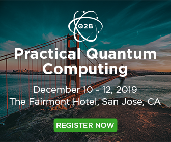 Q2B Practical Quantum Computing Dec 10-12 2019, San Jose, CA